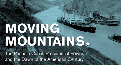 Exhibit marking the Panama Canal's Centennial; organized and presented by the Truman Library Institute