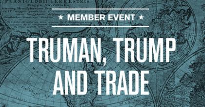 Truman Library Institute Event: Truman, Trump & Trade
