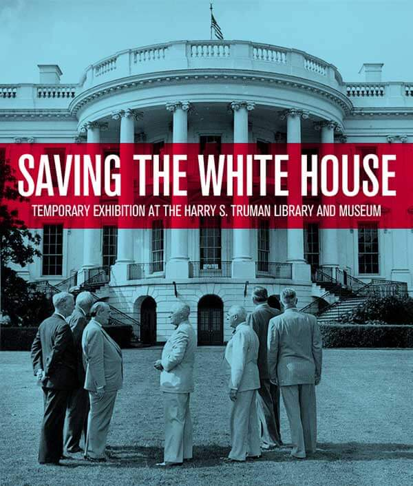 Saving the White House: Truman's Extreme Makeover