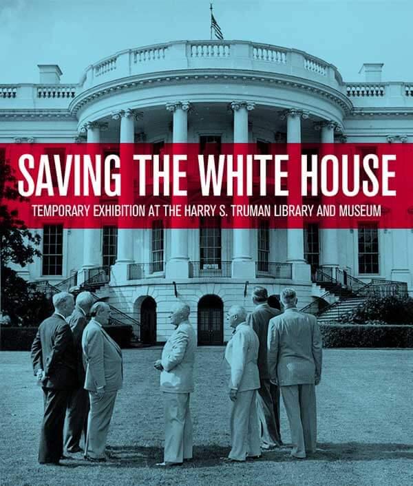 Saving the White House: Truman's Extreme Makeover