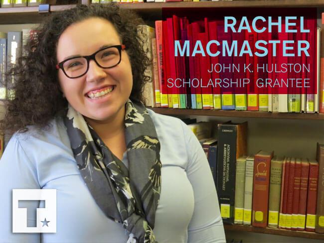 Meet Rachel MacMaster, 2017 John K. Hulston Scholarship Honoree
