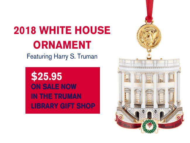 2018 White House Ornament | Truman Library Institute